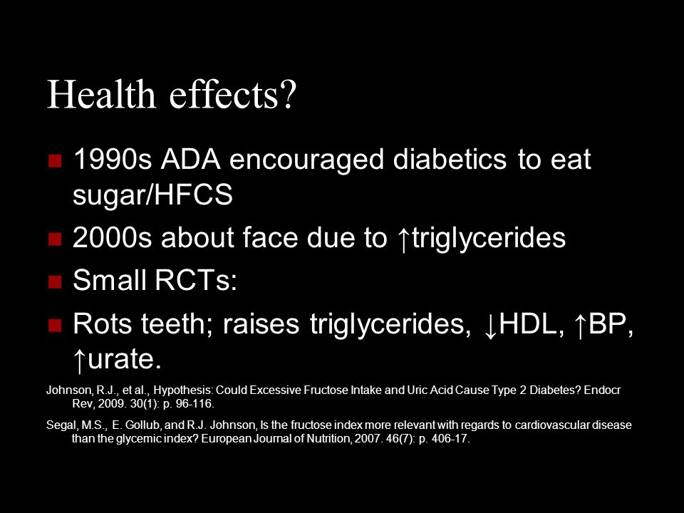 Health effects 1990s ADA encouraged diabetics to eat sugar/HFCS