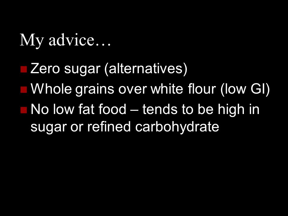 My advice… Zero sugar (alternatives)