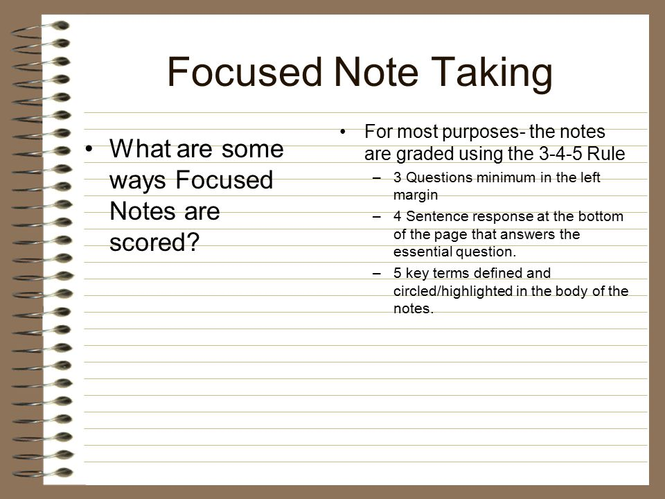 Focused Note Taking What are some ways Focused Notes are scored