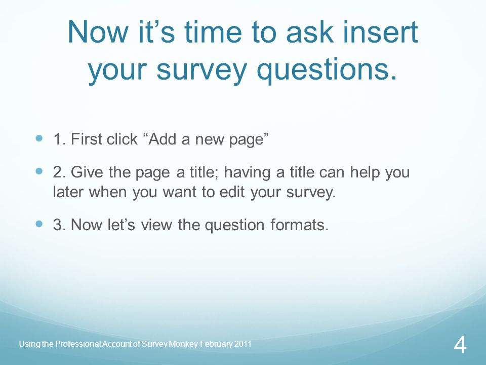 Now it's time to ask insert your survey questions.