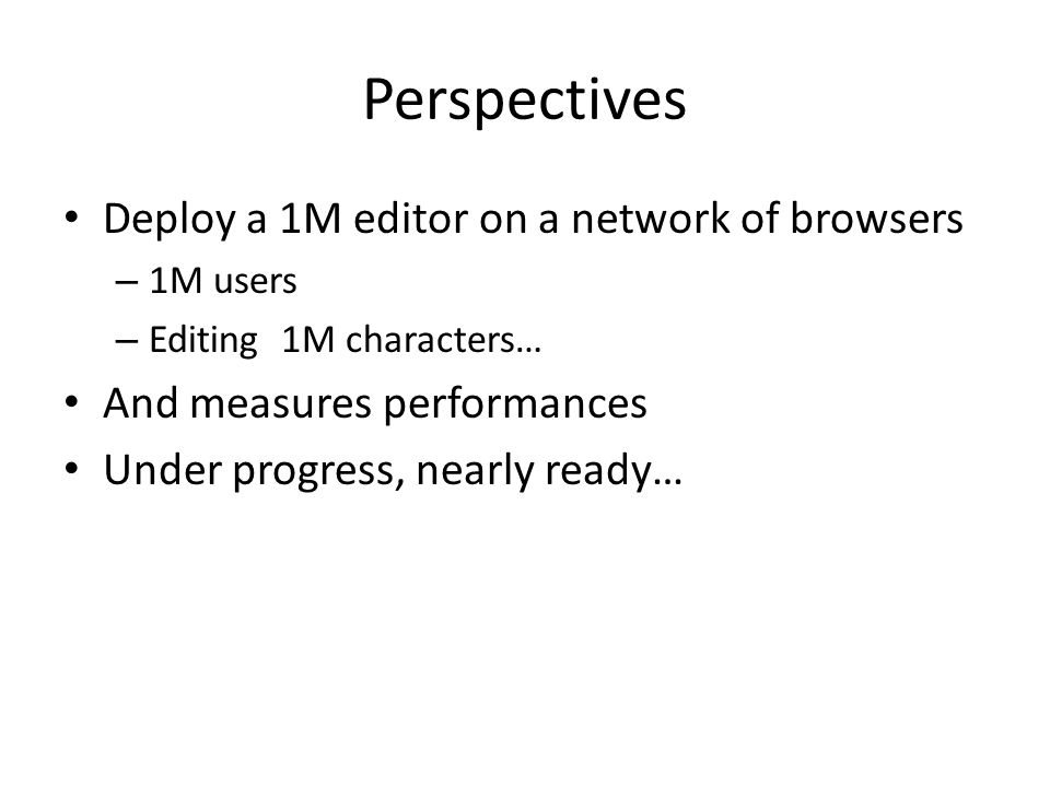 Perspectives Deploy a 1M editor on a network of browsers