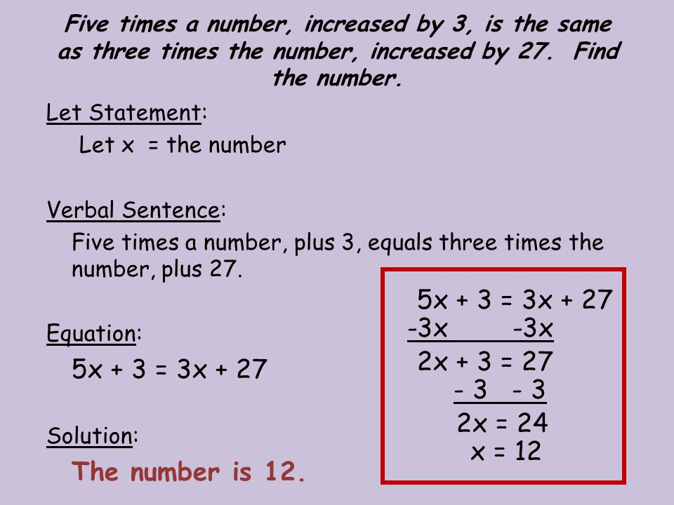 Five times a number, increased by 3, is the same as three times the number, increased by 27. Find the number.