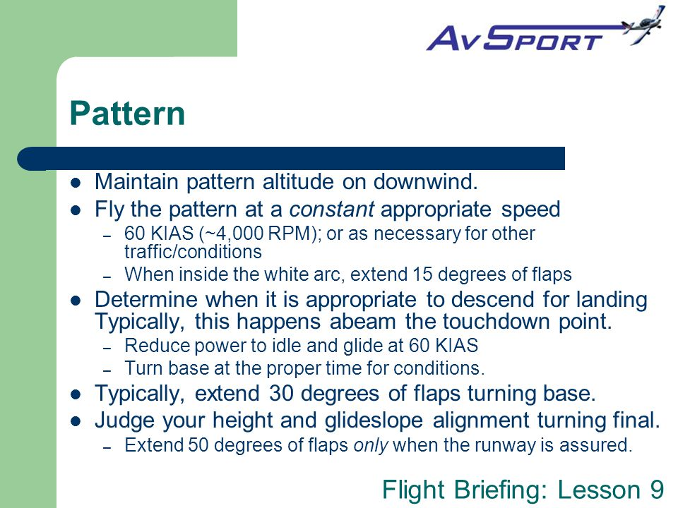 Pattern Maintain pattern altitude on downwind.