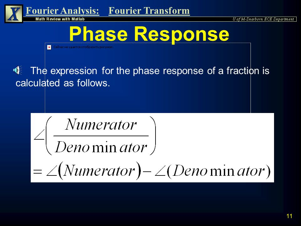 Phase Response The expression for the phase response of a fraction is calculated as follows.