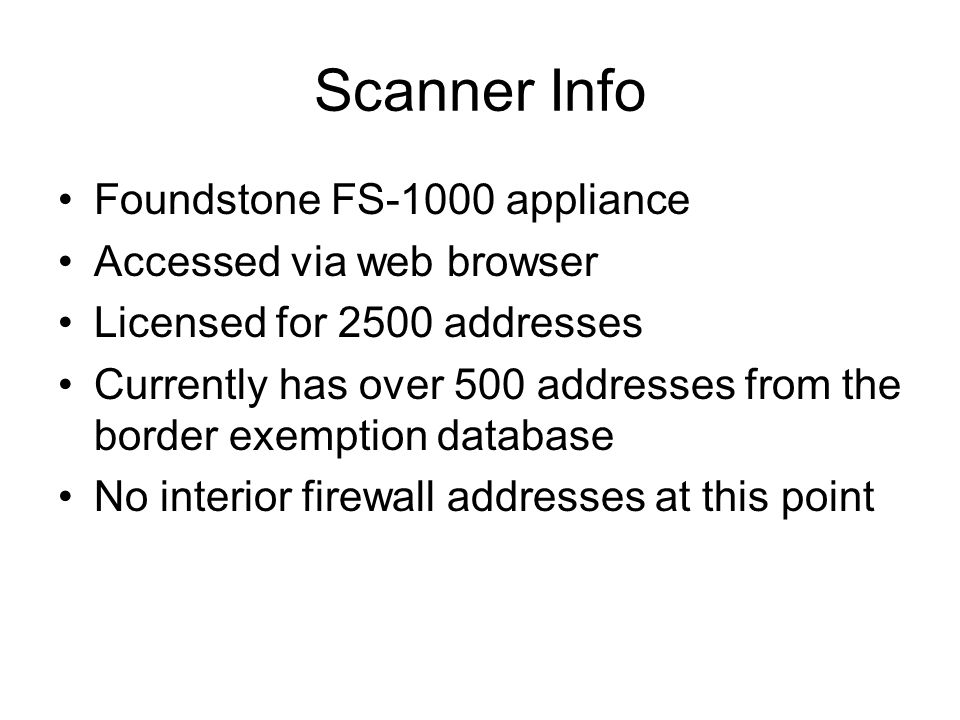 Scanner Info Foundstone FS-1000 appliance Accessed via web browser