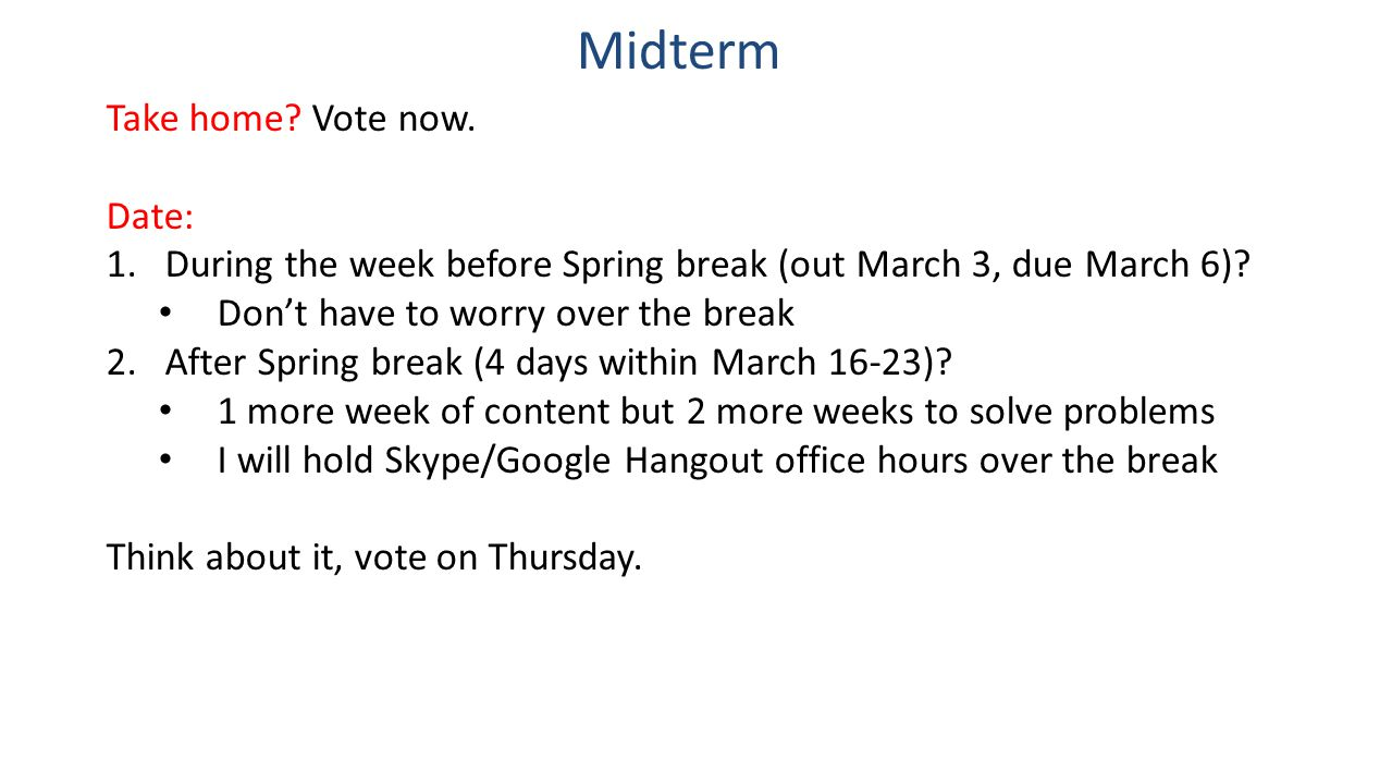 Midterm Take home Vote now. Date: