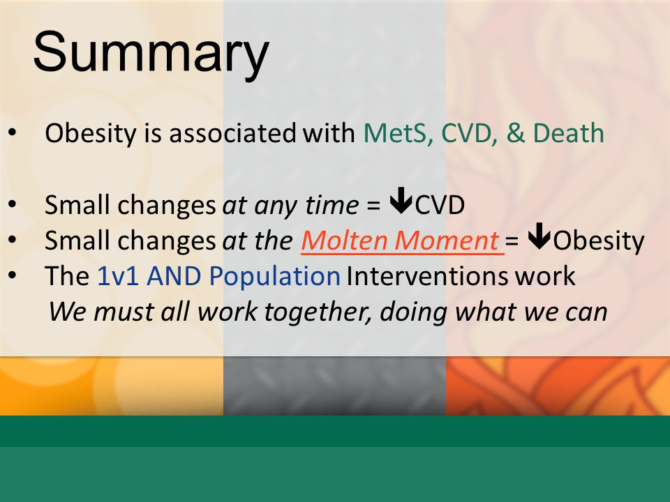 Summary Obesity is associated with MetS, CVD, & Death