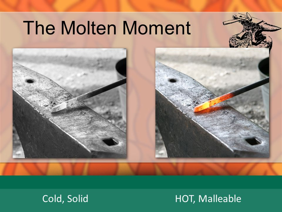 The Molten Moment Cold, Solid HOT, Malleable