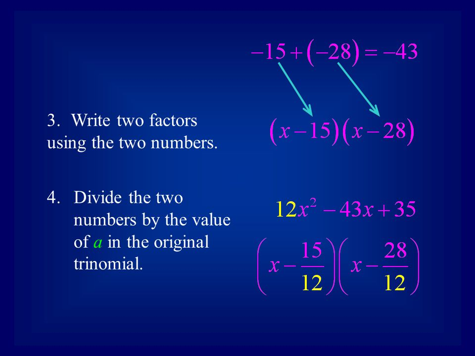 Write two factors using the two numbers.
