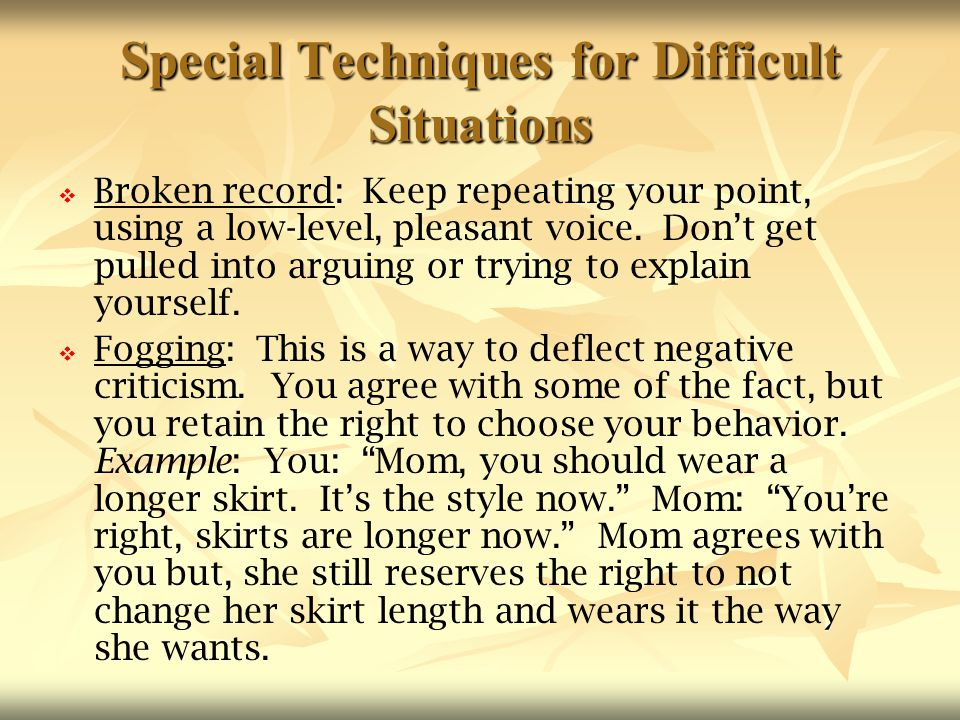 Special Techniques for Difficult Situations