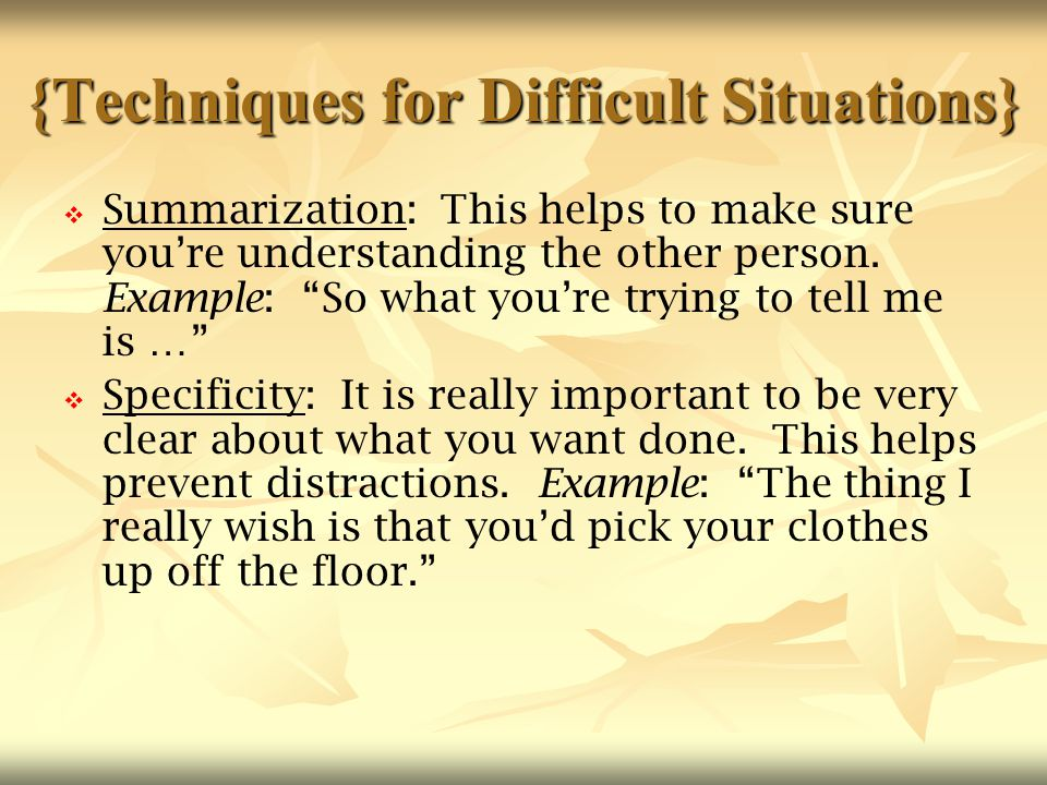 {Techniques for Difficult Situations}