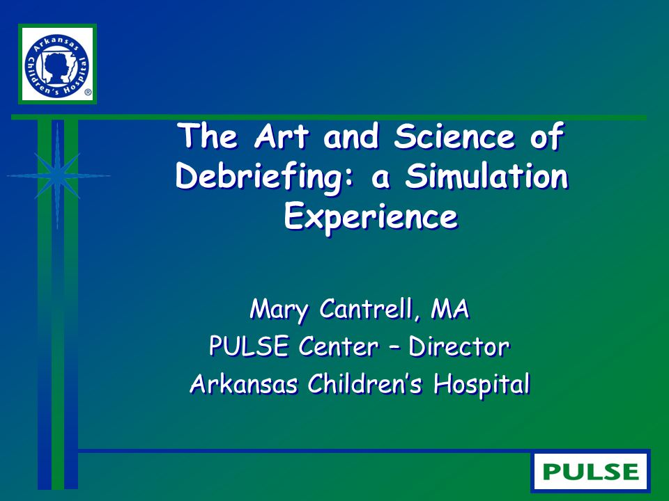 The Art and Science of Debriefing: a Simulation Experience