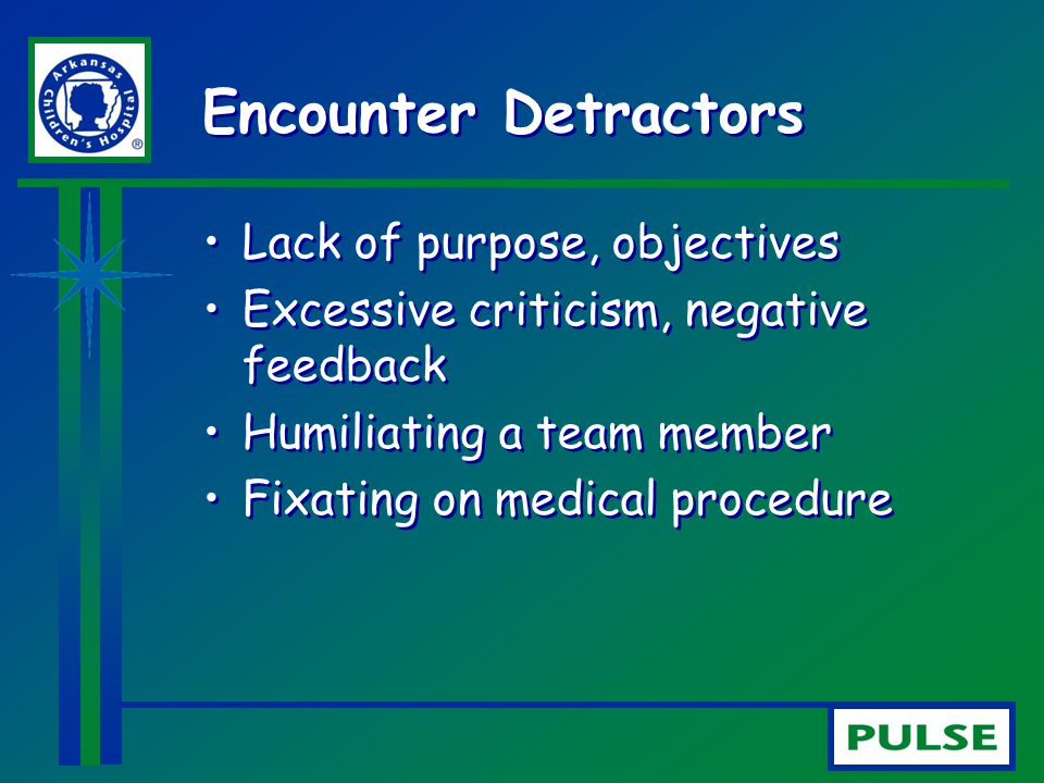 Encounter Detractors Lack of purpose, objectives