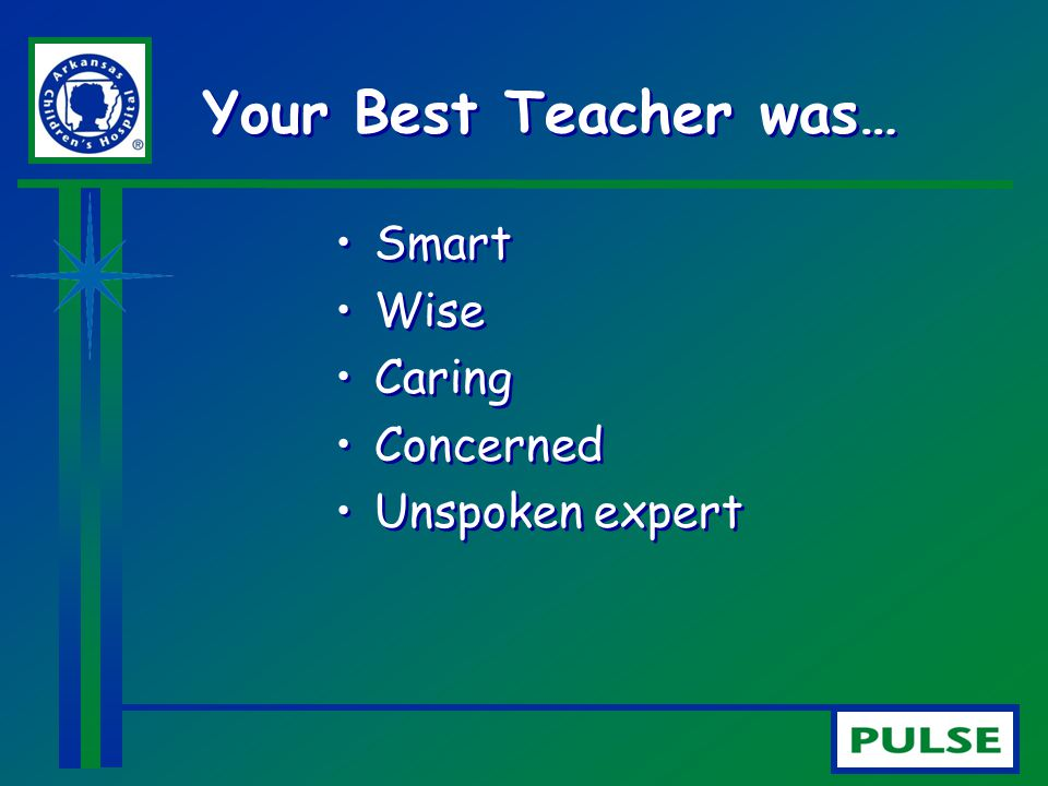 Your Best Teacher was… Smart Wise Caring Concerned Unspoken expert
