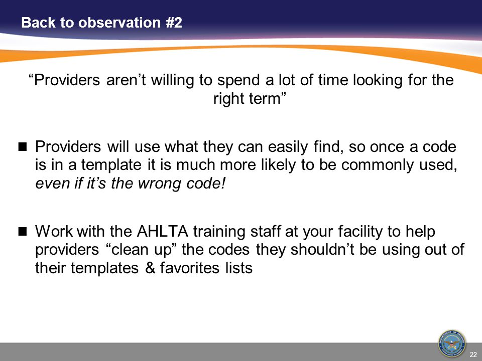 Back to observation #2 Providers aren't willing to spend a lot of time looking for the right term