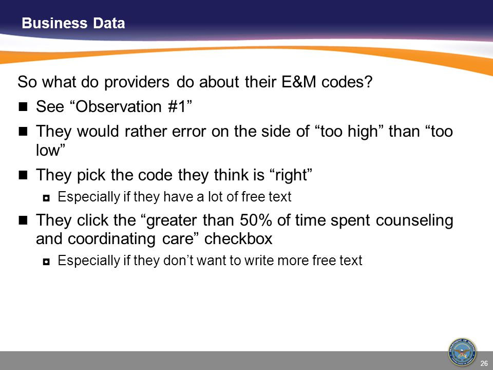 So what do providers do about their E&M codes See Observation #1