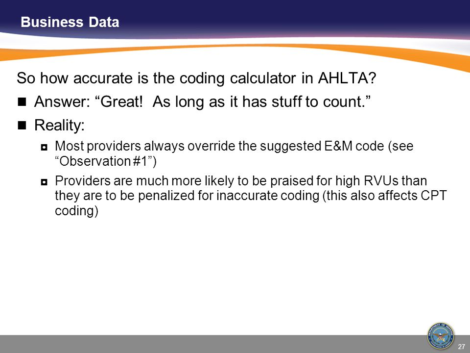 So how accurate is the coding calculator in AHLTA