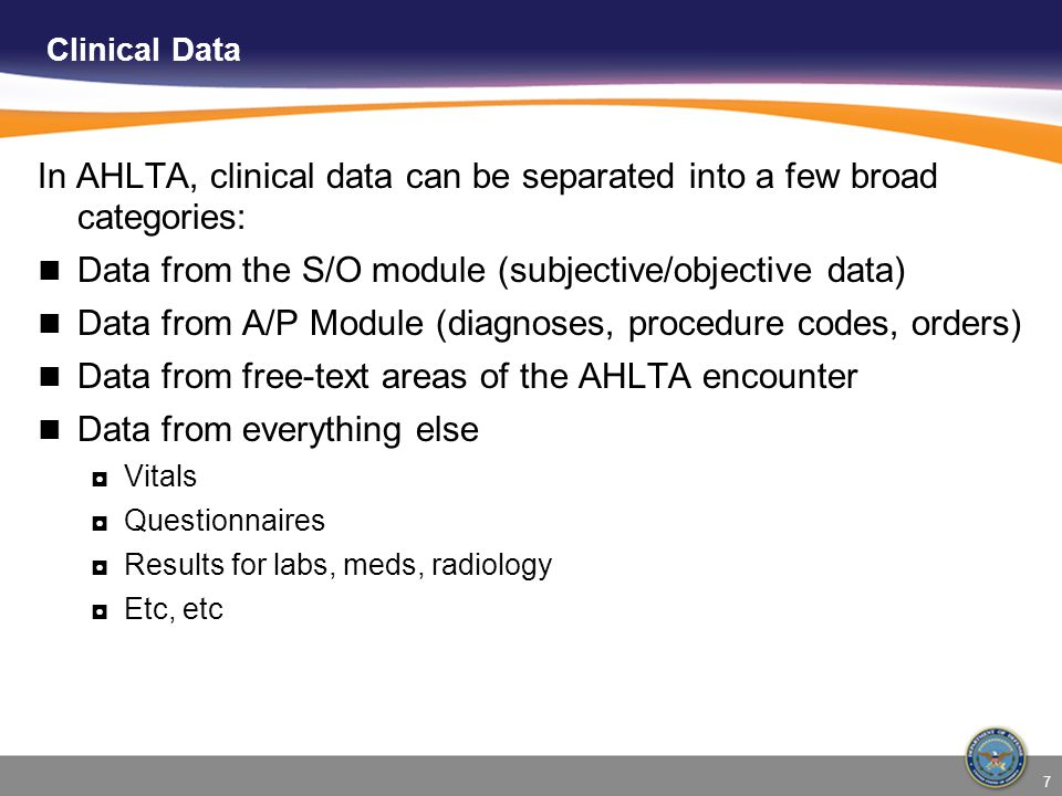 In AHLTA, clinical data can be separated into a few broad categories: