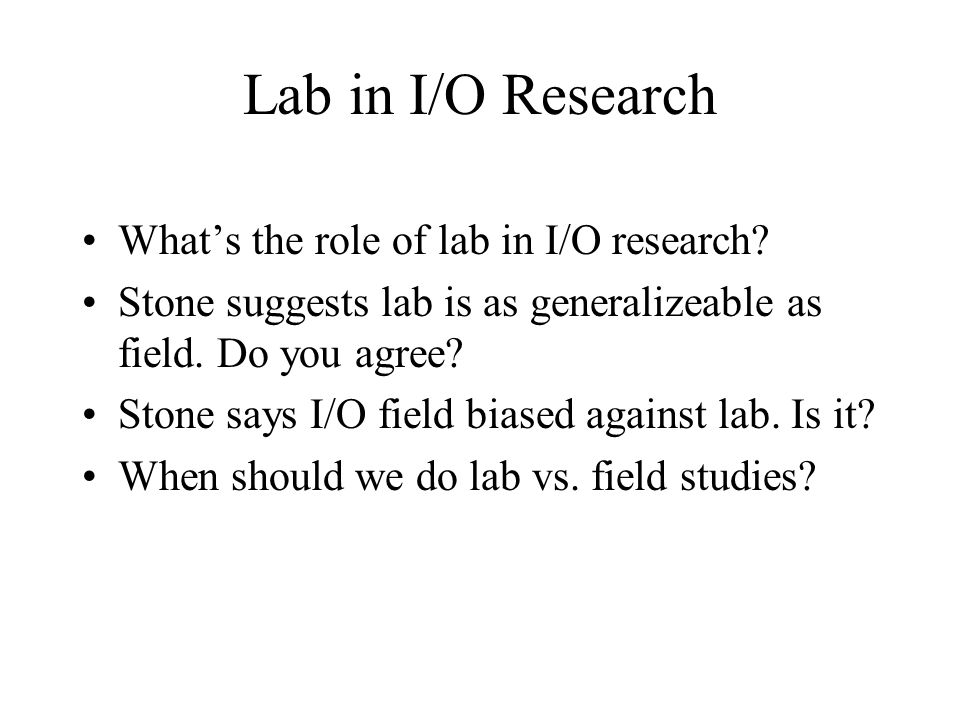 Lab in I/O Research What's the role of lab in I/O research