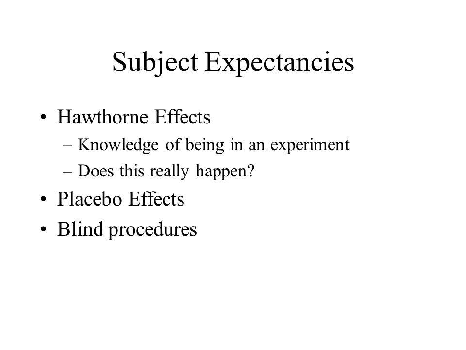 Subject Expectancies Hawthorne Effects Placebo Effects