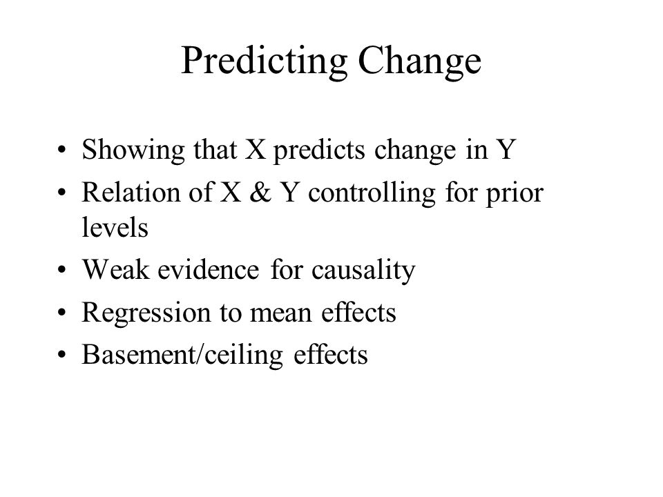 Predicting Change Showing that X predicts change in Y