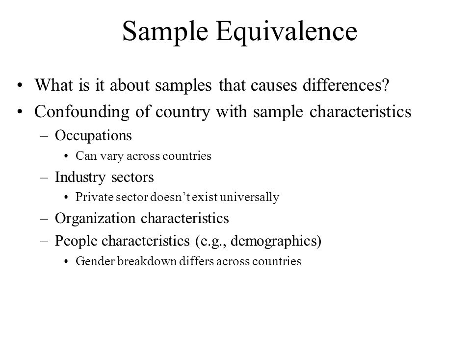 Sample Equivalence What is it about samples that causes differences
