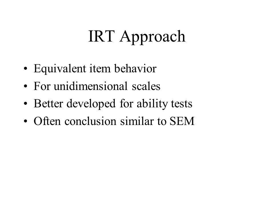 IRT Approach Equivalent item behavior For unidimensional scales