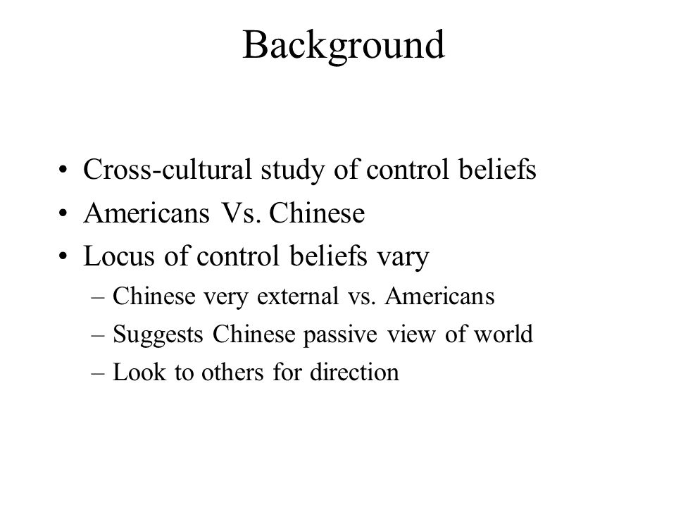 Background Cross-cultural study of control beliefs