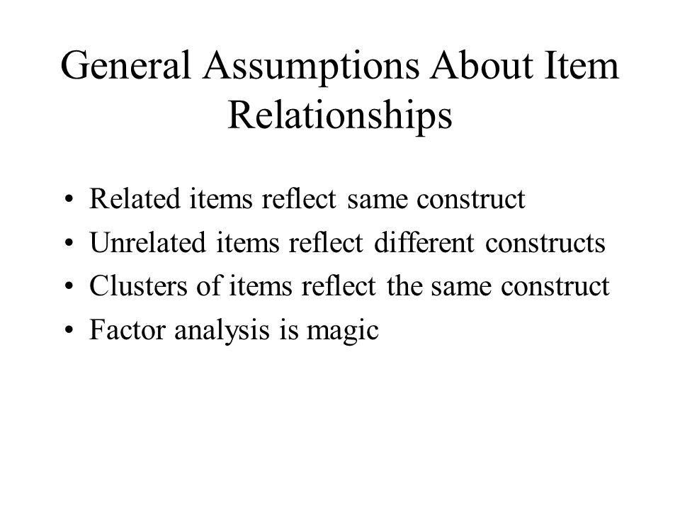 General Assumptions About Item Relationships
