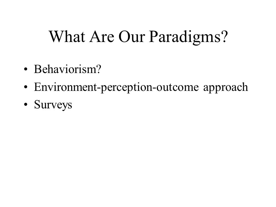 What Are Our Paradigms Behaviorism