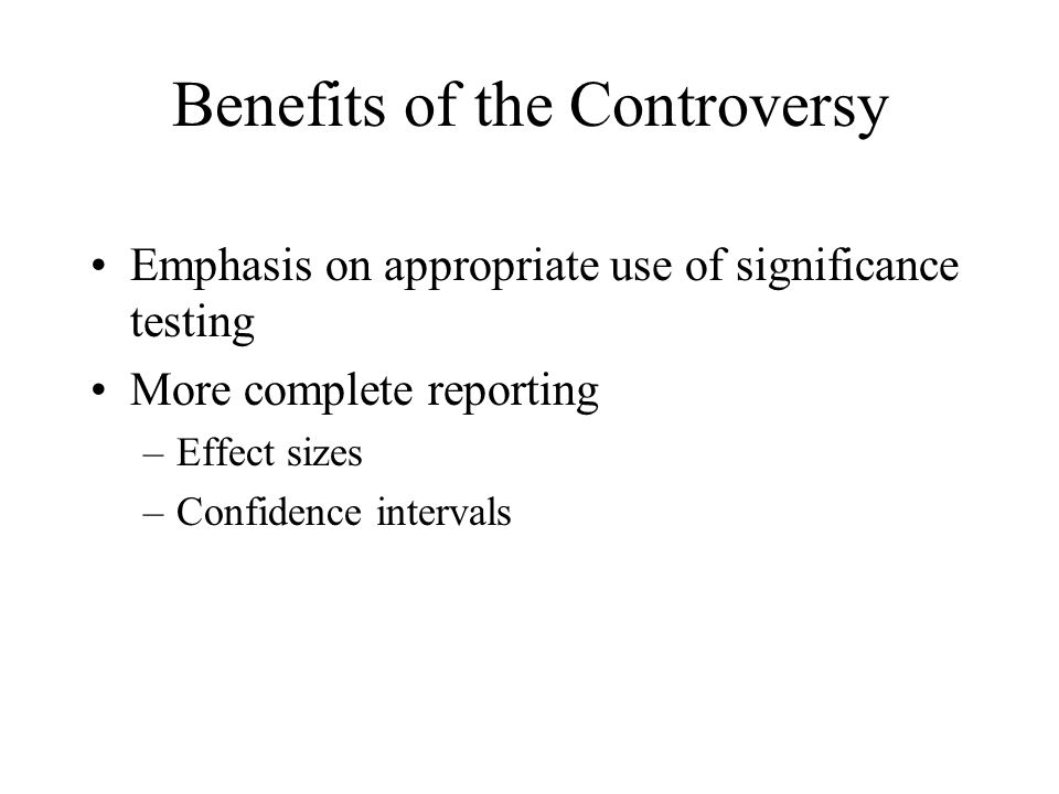 Benefits of the Controversy