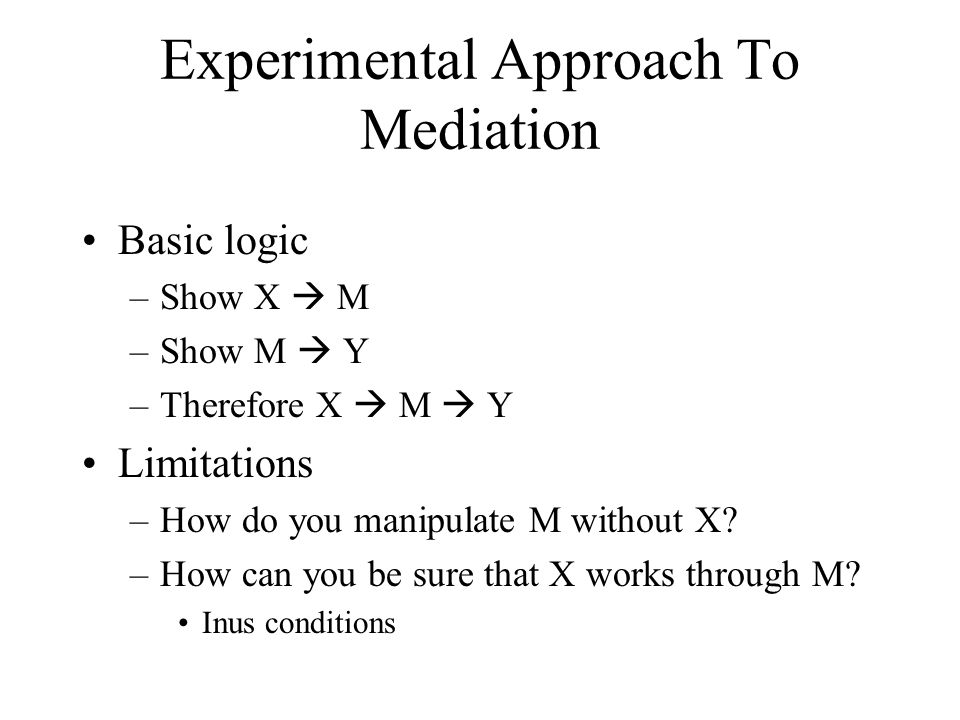 Experimental Approach To Mediation