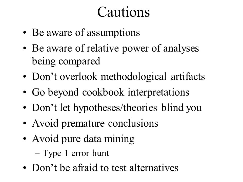 Cautions Be aware of assumptions
