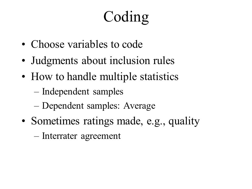 Coding Choose variables to code Judgments about inclusion rules