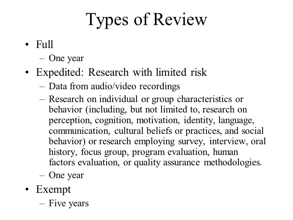 Types of Review Full Expedited: Research with limited risk Exempt