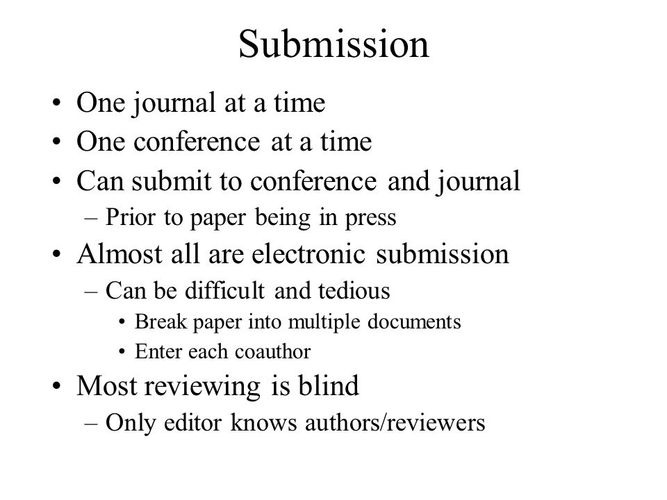 Submission One journal at a time One conference at a time