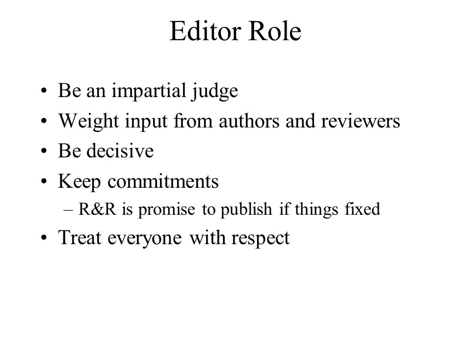 Editor Role Be an impartial judge