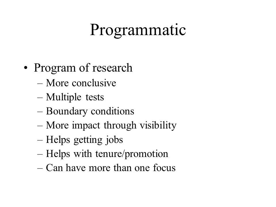 Programmatic Program of research More conclusive Multiple tests