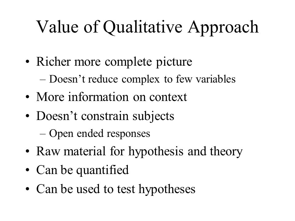 Value of Qualitative Approach