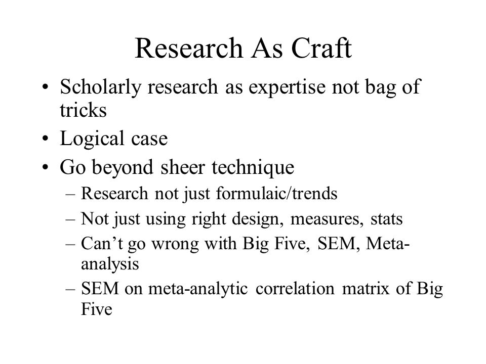 Research As Craft Scholarly research as expertise not bag of tricks