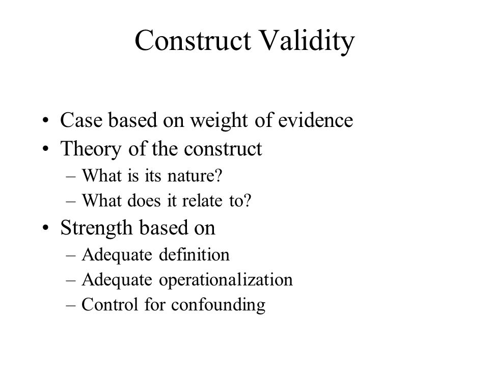Construct Validity Case based on weight of evidence