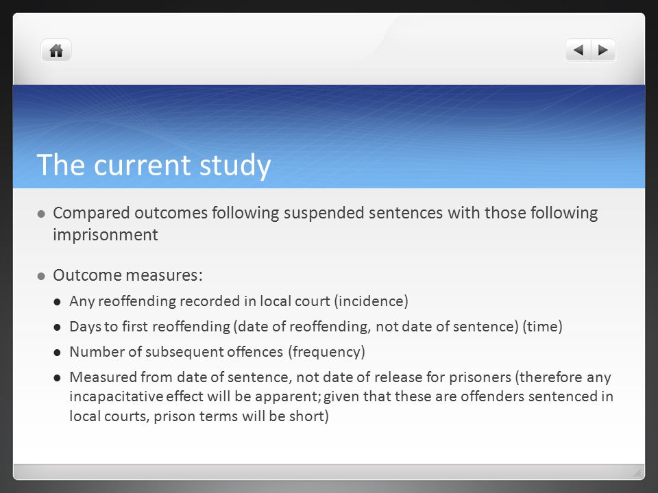 The current study Compared outcomes following suspended sentences with those following imprisonment.