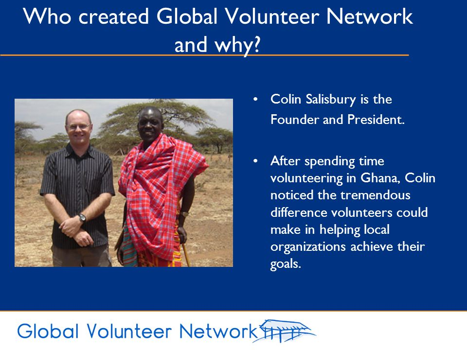 Who created Global Volunteer Network and why