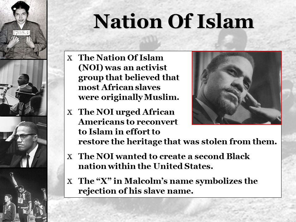 Nation Of Islam The Nation Of Islam (NOI) was an activist group that believed that most African slaves were originally Muslim.