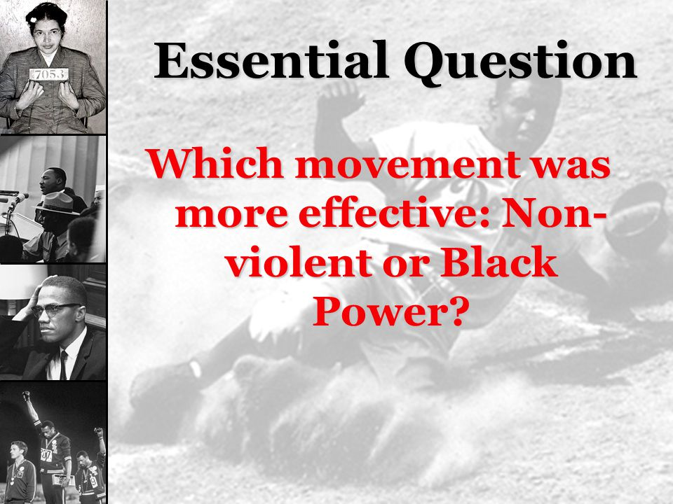 Which movement was more effective: Non-violent or Black Power