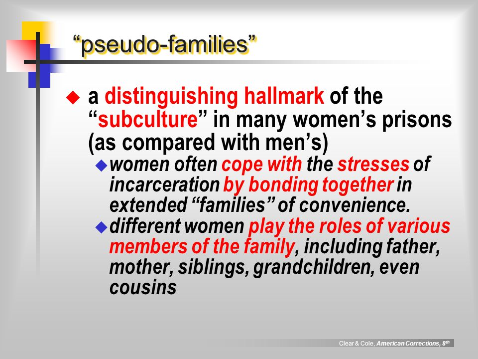 pseudo-families a distinguishing hallmark of the subculture in many women's prisons (as compared with men's)