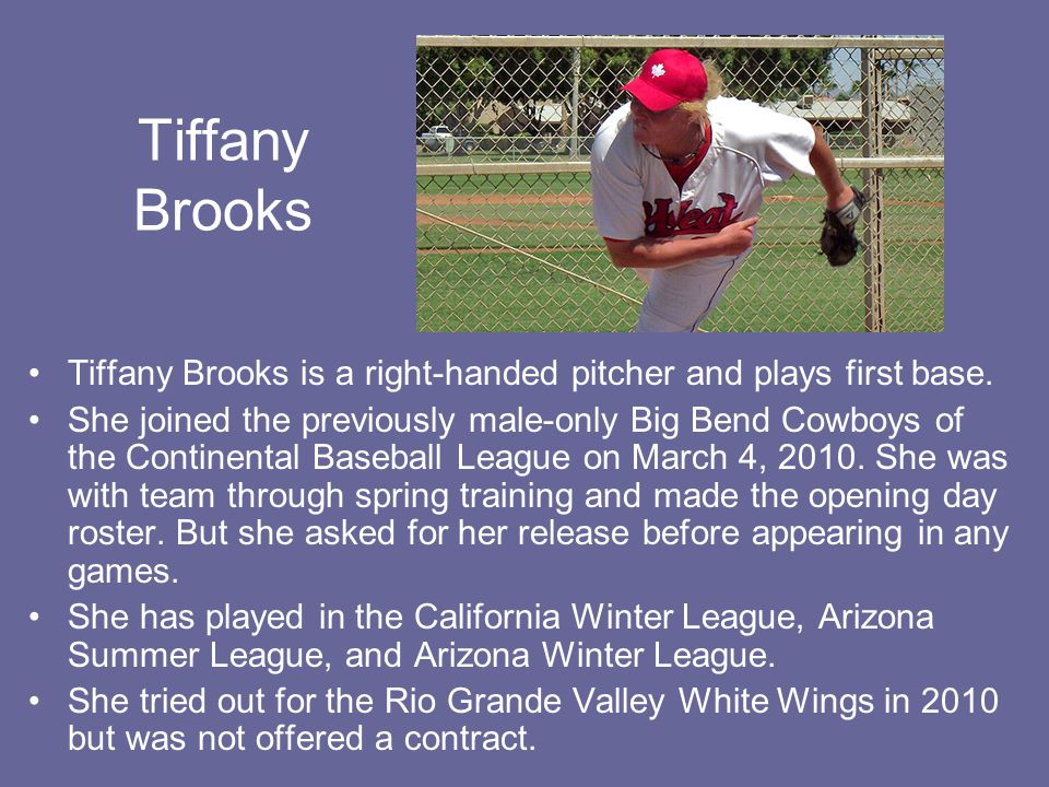 Tiffany Brooks Tiffany Brooks is a right-handed pitcher and plays first base.