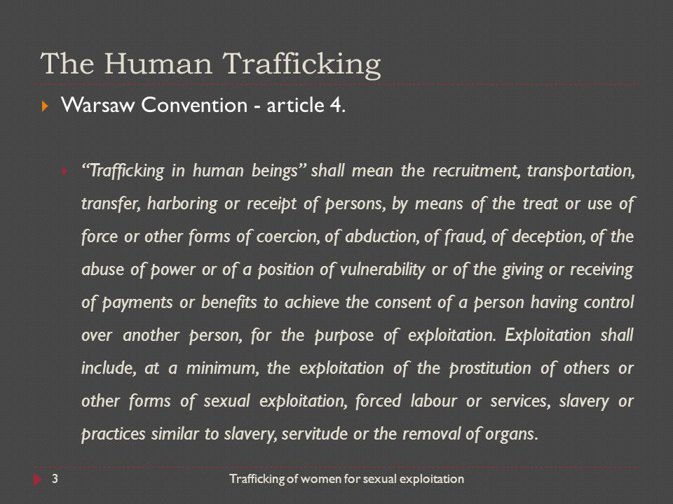 The Human Trafficking Warsaw Convention - article 4.