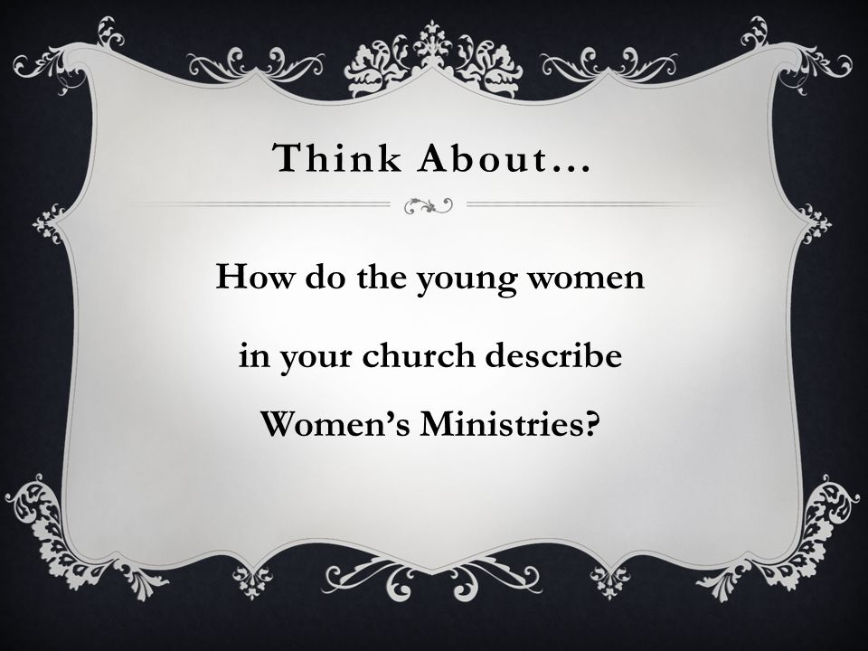 How do the young women in your church describe Women's Ministries