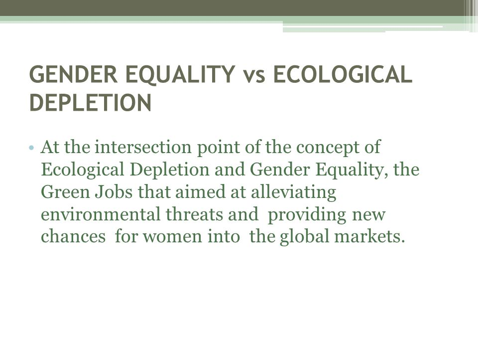 GENDER EQUALITY vs ECOLOGICAL DEPLETION